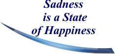 Sadness is a State of Happiness